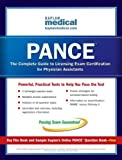 PANCE Exam: The Complete Guide to Licensing Exam Certification for Physician Assistants.
