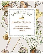 Lovely Little Garden Planner: Logbook and Journal for Beginner and Experienced Gardeners