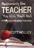 Becoming Teacher You Wish You'd Had