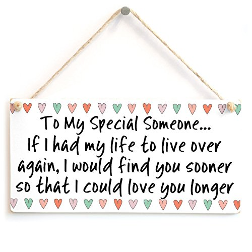 Wooden Hanging Sign To My Special Someone...; If I had my life to live over again ...;- Sweet Little Partner Or Boyfriend Gift Idea 8'' X 12'' by BBCUE