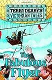 """""""Fabulous Flyer (Victorian Tales)"""" av Terry Deary"""