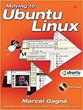 Moving to Ubuntu Linux, Marcel Gagné, 032142722X