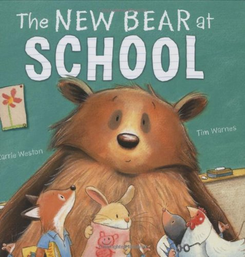 amazon the new bear at school carrie weston tim warnes school
