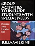 Group Activities to Include Students with Special Needs 9780761977254