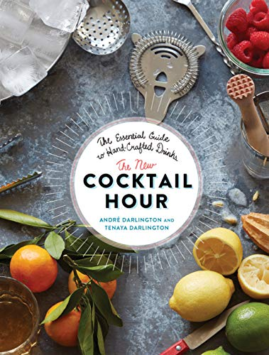 The New Cocktail Hour: The Essential Guide to Hand-Crafted Drinks (Cooks Essentials Mixer)