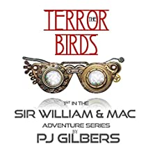 The Terror Birds: The Sir William & Mac Adventure Series, Book 1 Audiobook by PJ Gilbers Narrated by Charles Hubbell