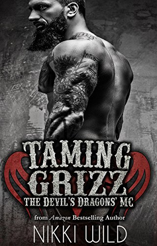 (TAMING GRIZZ (The Devil's Dragons Motorcycle Club Book 3))