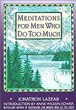 Meditations for Men Who Do Too Much, Jonathon Lazear, 0671759086
