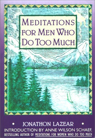 Meditations-for-Men-Who-Do-Too-Much-A-FiresideParkside-Meditation-Book