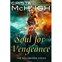 A Soul For Vengeance (The Soulbearer Trilogy Book 3)