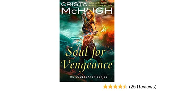 Amazon a soul for vengeance the soulbearer trilogy book 3 amazon a soul for vengeance the soulbearer trilogy book 3 ebook crista mchugh kindle store fandeluxe Image collections