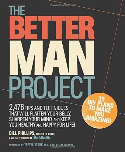 The More intelligent Man Project: 2,476 tips and techniques that will flatten your belly, sharpen your mind, and keep you healthy and happy for life!