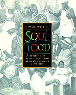 Soul food recipes and reflections from african american churches soul food recipes and reflections from african american churches joyce white 9780060187163 amazon books forumfinder Gallery