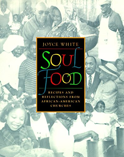 Soul Food: Recipes and Reflections from African-American Churches by Joyce White