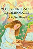 Front cover for the book Rosie and the Dance of the Dinosaurs by Betty Ren Wright