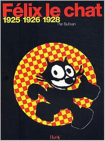 uppkopplad Félix le chat, 1925-1926-1928 pdf epub