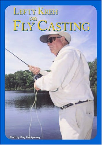 Lefty Kreh on Fly Casting ()