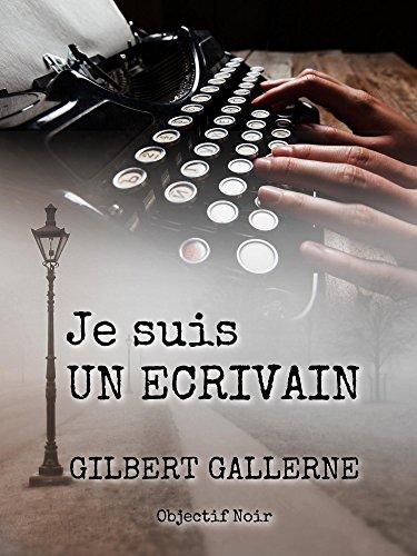 Je suis un écrivain (comment écrire un thriller, un polar, un roman d'horreur...): Guide de l'auteur professionnel (French Edition)