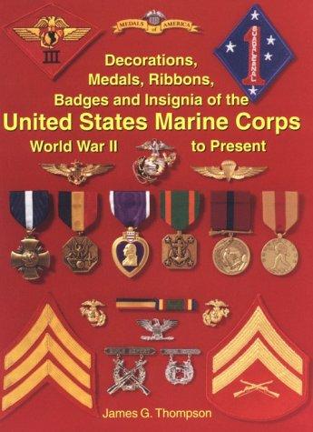 Medals Decorations Military - Decorations, Medals, Ribbons, Badges and Insignia of the United States Marine Corps: World War II to Present