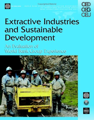 Extractive Industries and Sustainable Development: An Evaluation of the World Bank Group's Experience (Independent Evalu