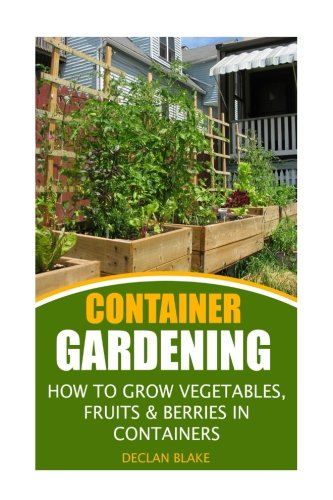 container-gardening-how-to-grow-vegetables-fruits-berries-in-containers
