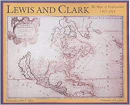 Map Of America Lewis And Clark.Amazon Com Lewis And Clark The Maps Of Exploration 1507 1814