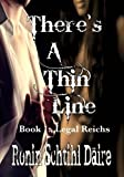 img - for There's A Thin Line: Book 1 - Legal Reichs (The Josef and Blair Series) (Volume 1) book / textbook / text book