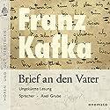 Brief an den Vater Hörbuch von Franz Kafka, Axel Grube Gesprochen von: Axel Grube