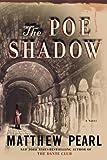 The Poe Shadow, Matthew Pearl, 1400061032