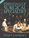 Essentials of General Surgery, Lawrence, Peter F., 0781728177