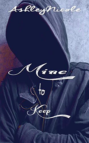 Mine to Keep by Ashley Nicole