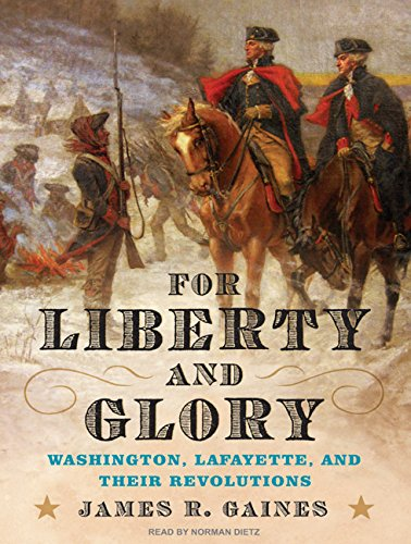 For Liberty and Glory: Washington, Lafayette, and Their Revolutions ebook