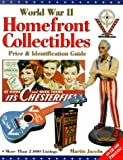 World War II Homefront Collectible: Price & Identification Guide: Price and Identification Guide