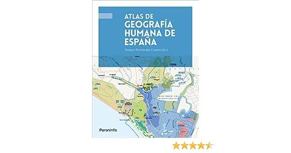 ATLAS DE GEOGRAFÍA HUMANA DE ESPAÑA: Amazon.es: FERNÁNDEZ CUESTA ...
