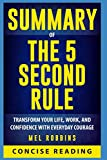img - for Summary of The 5 Second Rule: Transform Your Life, Work, and Confidence with Everyday Courage by Mel Robbins book / textbook / text book
