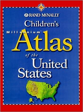 Children's Millennium Atlas of the United States (Rand McNally ...