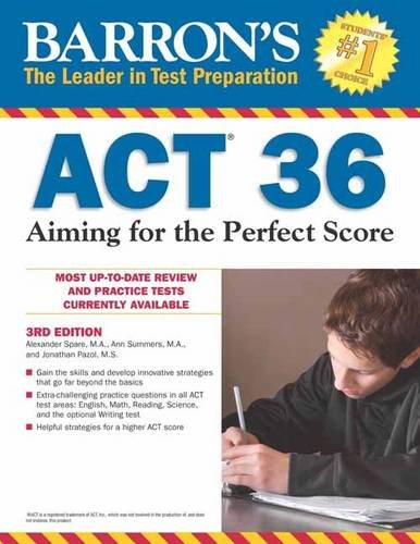 Barron's ACT 36, 3rd Edition: Aiming for the Perfect Score