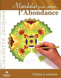 Mandalas pour attirer... l'Abondance : Cahier à colorier