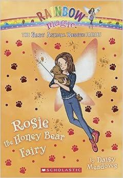 Book Rosie The Honey Bear Fairy (Turtleback School & Library Binding Edition) (Rainbow Magic: the Baby Animal Rescue Fairies)