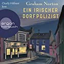 Ein irischer Dorfpolizist Audiobook by Graham Norton Narrated by Charly Hübner