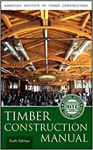 Timber Construction Manual: American Institute of Timber