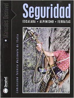 Seguridad En Escalada, Alpinismo Y Ferratas Manuales desnivel ...