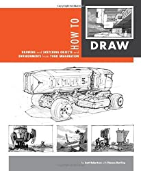 [(How to Draw: Drawing and Sketching Objects and Environments from Your Imagination )] [Author: Scott Robertson] [Nov-2013]