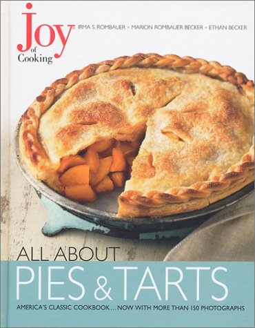Joy of Cooking: All About Pies and Tarts by Irma S. Rombauer, Marion Rombauer Becker, Ethan Becker