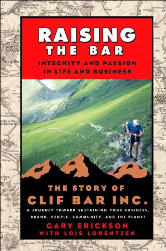 Price comparison product image G.Erickson'sRaising the Bar: Integrity and Passion in Life and Business: The Story of Clif Bar & Co. [Paperback]2006)
