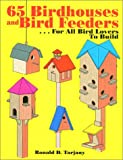 65 Birdhouses and Bird Feeders, Ronald D. Tarjany, 0967466849