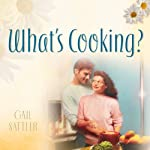 What's Cooking?: The Rose Cottage Sisters, Book 2 | Gail Sattler