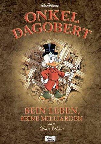 Disney: Don Rosa: Onkel Dagobert - Sein Leben, seine Milliarden
