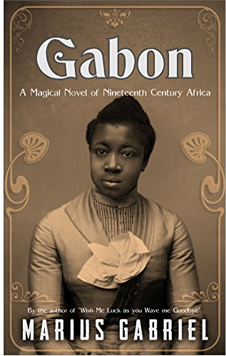 Gabon: A Magical Novel of Nineteenth Century Africa