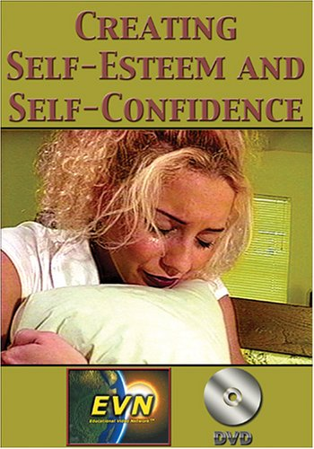 Creating Self-Esteem and Self-Confidence DVD by Educational Video Network, Inc.